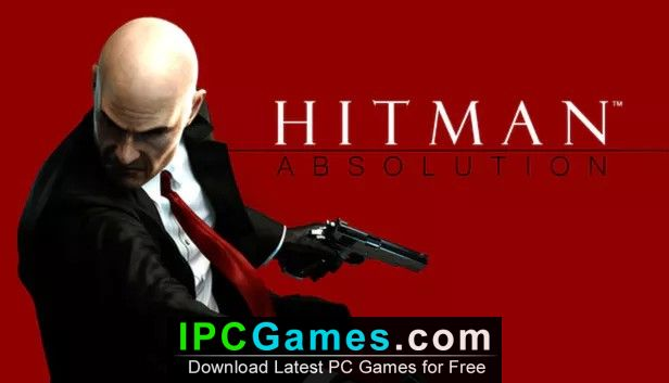 Hitman Absolution Free Download - IPC Games