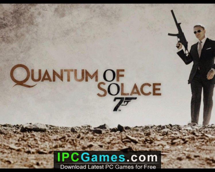 James bond 007 quantum of solace free download.