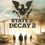 State of Decay 2 Update 3 + 7 DLCs Game Free Download