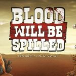 Blood will be Spilled Free Download