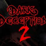 Dark Deception Chapter 3 Free Download