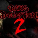 Dark Deception Chapter 2 Free Download