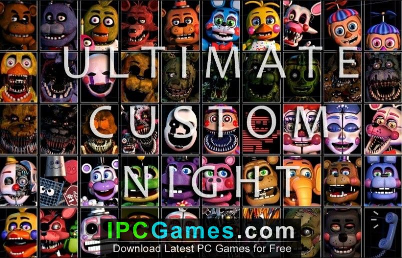 Five Nights At Freddys Ultimate Custom Night Free Download Ipc Games