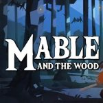 Mable and The Wood Free Download