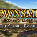 Townsmen A Kingdom Rebuilt The Seaside Empire Free Download